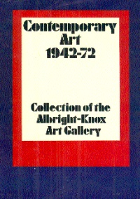 Contemporary Art 1942-72: Collection of the Albright-Knox Art Gallery